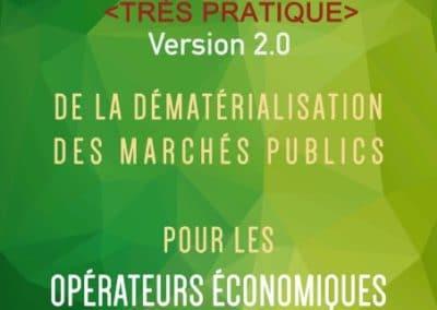 GUIDE DE LA DÉMATÉRIALISATION DES MARCHÉS PUBLICSPOUR LES OPÉRATEURS ÉCONOMIQUES